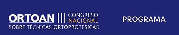 Programa - III Congreso Nacional ORTOAN sobre Técnicas Ortoprotésicas